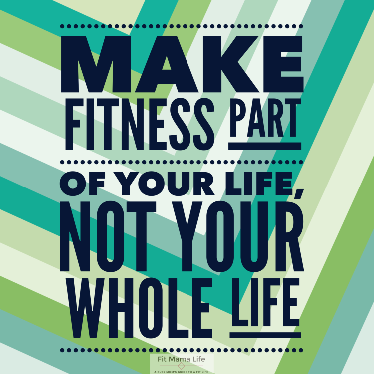 Make Fitness a Part of Your Life